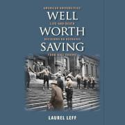 Laurel Leff; Well worth saving : American universities' life-and-death decisions on refugees from Nazi Europe