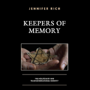 Rich, Jennifer Eve. Keepers of Memory : the Holocaust and Transgenerational Identity, 2020.